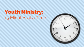 Youth Ministry 15 Minutes at a Time: Free Webinar and Giveaway!