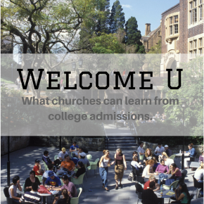Welcome U: What churches can learn from college admissions